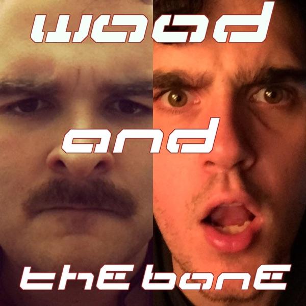 Wood and The Bone