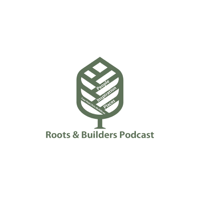 Roots and Builders Podcast podcast