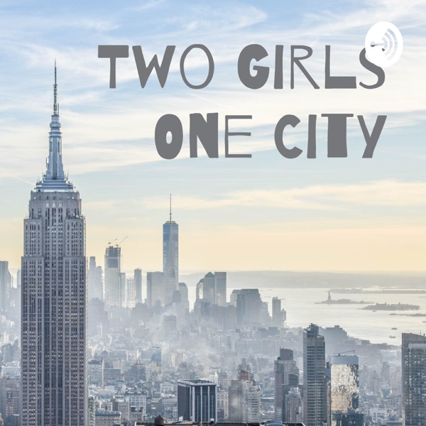 Two Girls One City