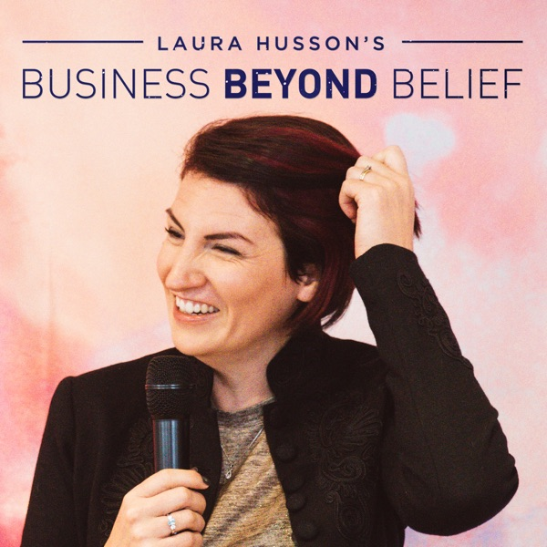 Laura Husson's Business Beyond Belief Podcast