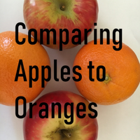 Comparing apples to oranges podcast