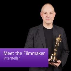 Interstellar: Meet the Filmmaker