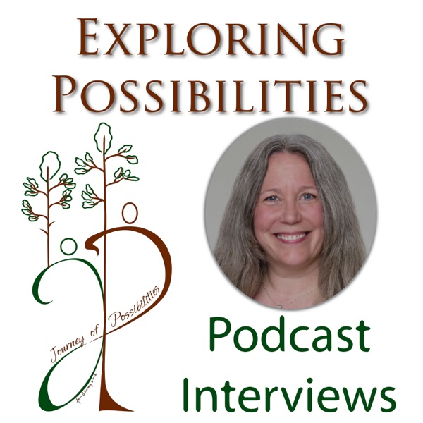 Sheryl Sitts - Exploring Possibilities Podcast -Holistic Spiritual Living – Journey of Possiblities