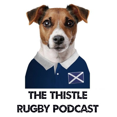 The Thistle Scottish Rugby Podcast:The Thistle