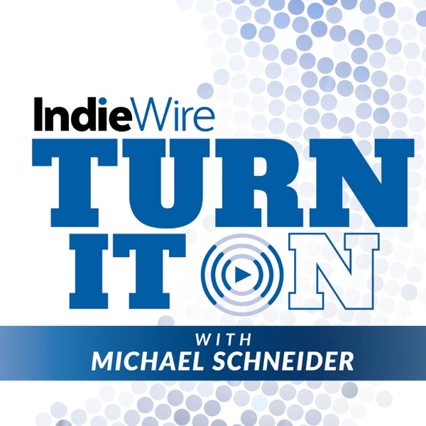 IndieWire's Turn It On