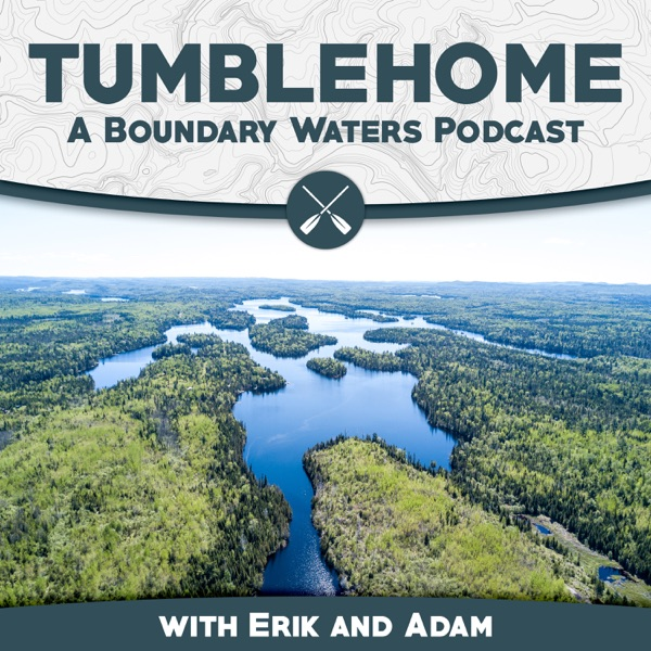 Tumblehome: A Boundary Waters Podcast
