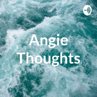Angie Thoughts podcast