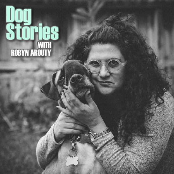 Dog Stories - Robyn Arouty