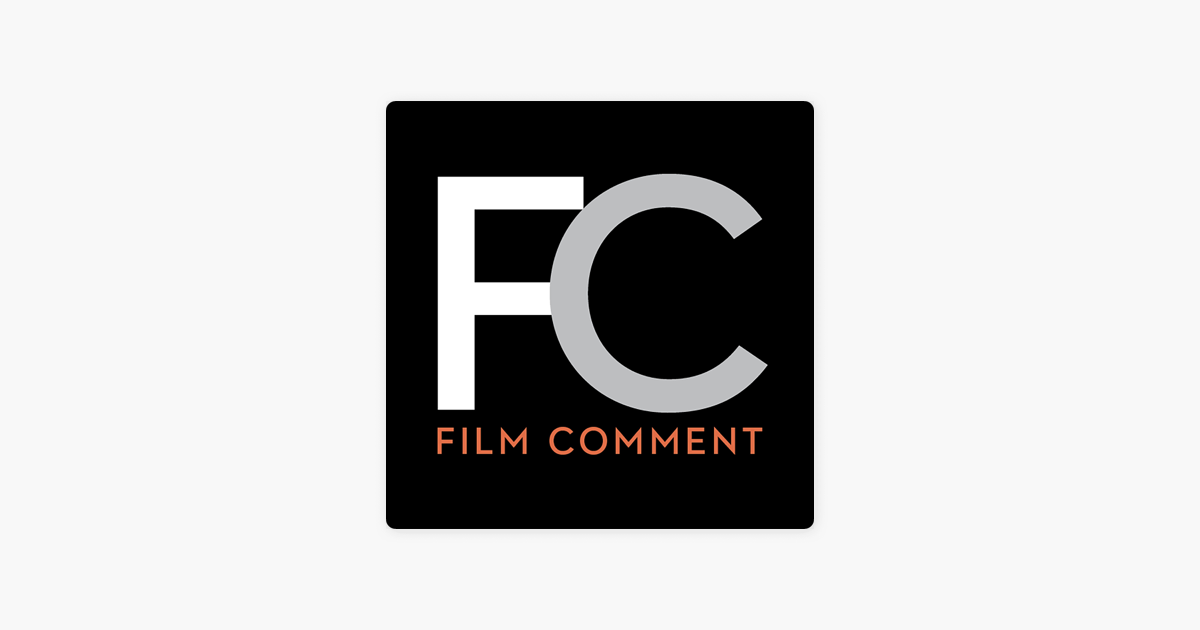 The Film Comment Podcast on Apple Podcasts