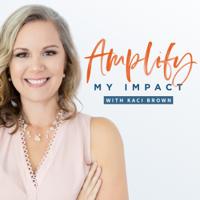 Amplify My Impact podcast