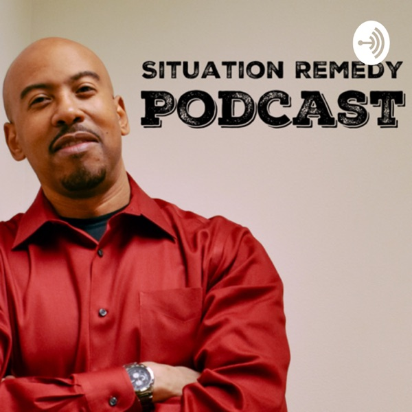 Situation Remedy Podcast