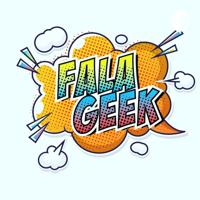GeekCast - O Podcasto do FalaGeek. podcast
