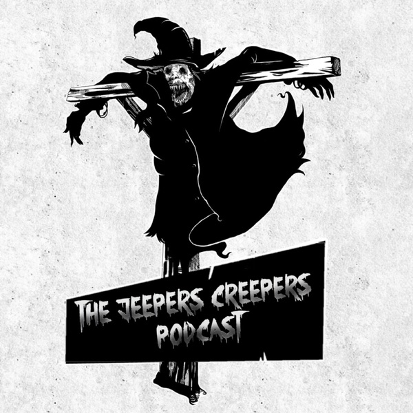 The Jeepers Creepers Podcast