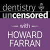 Dentistry Uncensored with Howard Farran artwork