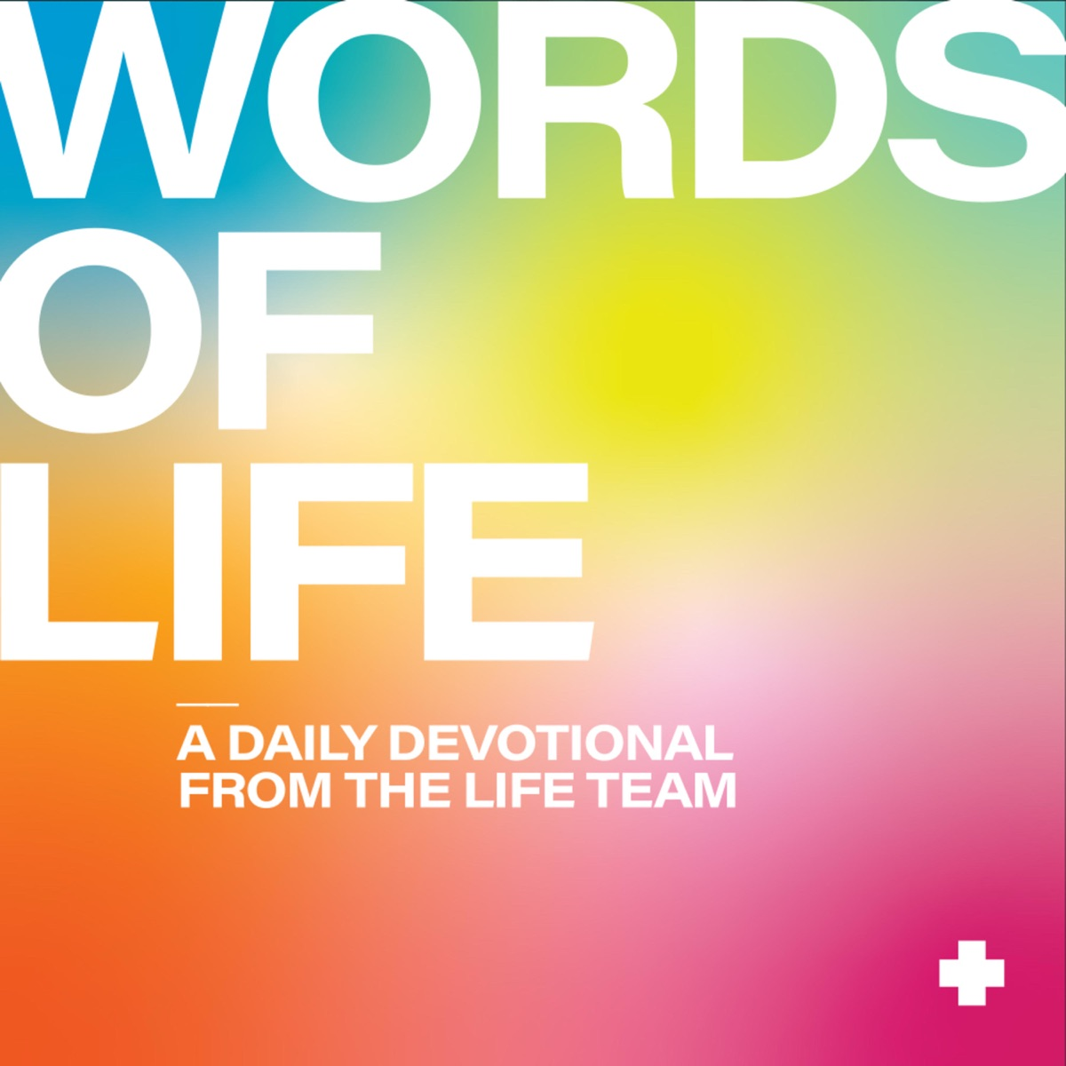 Words of Life: A Daily Devotional with the LIFE Team