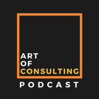 Art of Consulting Podcast podcast