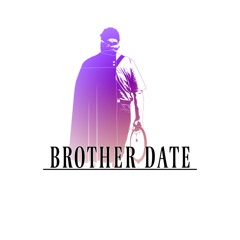 Brother Date