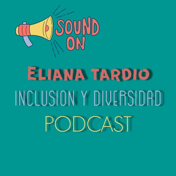 Inclusión & Diversidad con Eliana Tardio