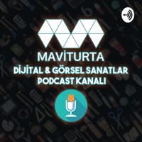 Maviturta Dijital & Görsel Sanatlar Platformu podcast