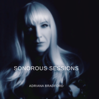 Sonorous sessions by Adriana Bradford podcast