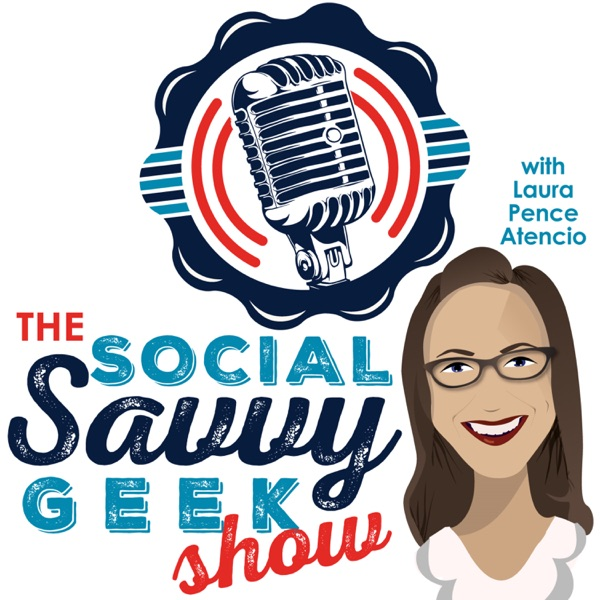 The Social Savvy Geek Show