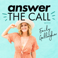 Answer the Call with Emily Gallagher podcast