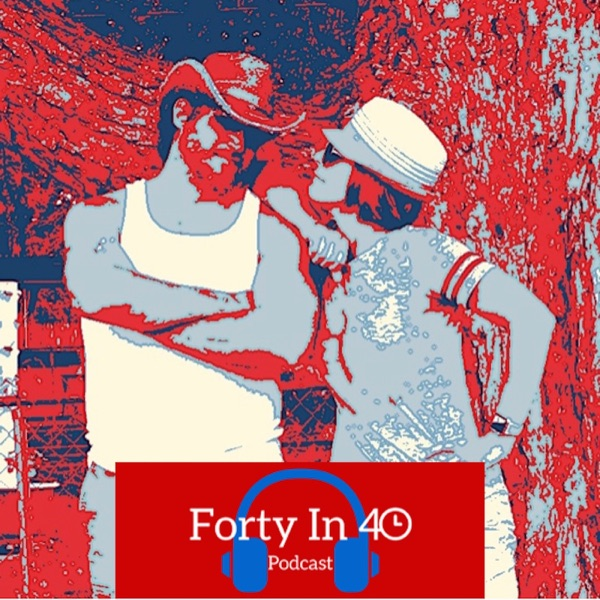 Forty In 40 Podcast
