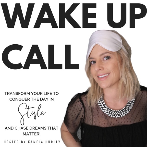 Wake Up Call with Kamela Hurley