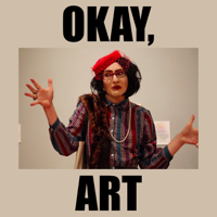 Okay, Art podcast