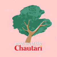 Meet me at the chautari podcast