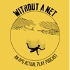 Without A Net Podcast artwork