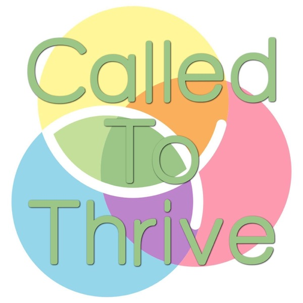 Called To Thrive Podcast