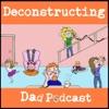 Deconstructing Dad Podcast artwork