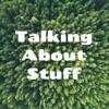 Talking About Stuff