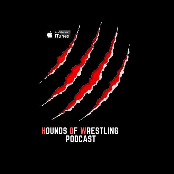 Hounds of Wrestling Podcast