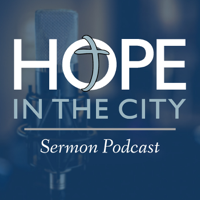 Hope In The City Sermons podcast