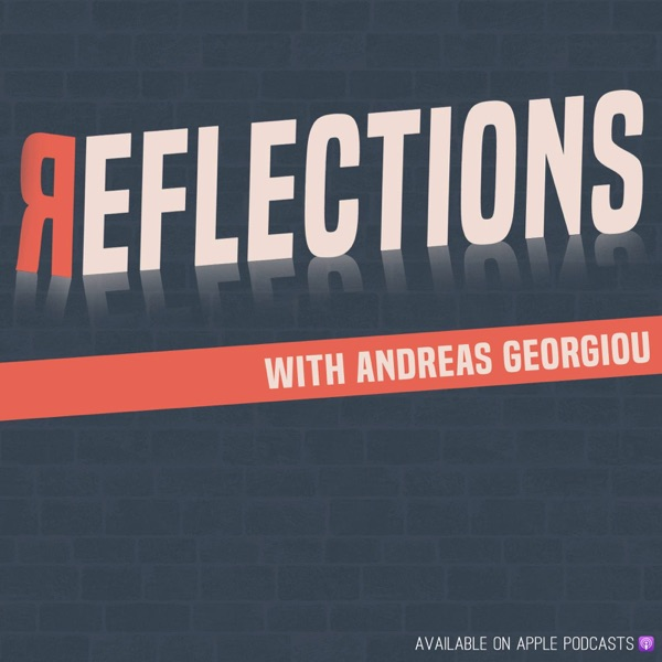 Reflections with Andreas Georgiou