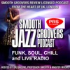 Smooth Groovers PRS and PPL Licensed Jazz Funk Soul and Smooth Jazz Podcast
