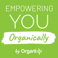 Empowering You Organically - Audio Edition podcast