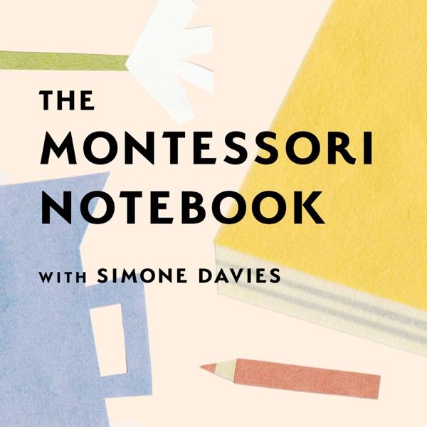 The Montessori Notebook podcast :: a Montessori parenting podcast with Simone Davies
