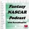 Fantasy NASCAR Podcast