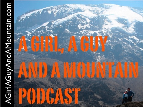 A Girl, A Guy and a Mountain Podcast