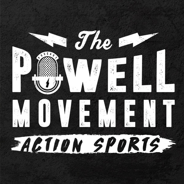 The Powell Movement Action Sports Podcast