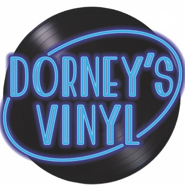 Dorney's Vinyl: A Classic Album Podcast