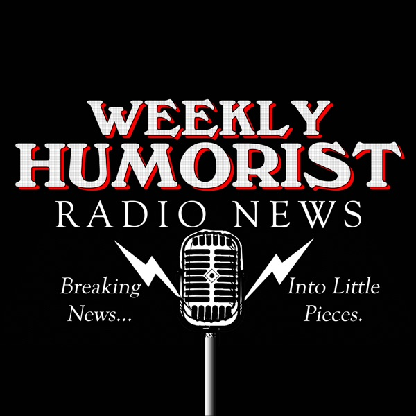 Weekly Humorist Radio News