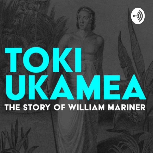 Toki Ukamea: The story of William Mariner