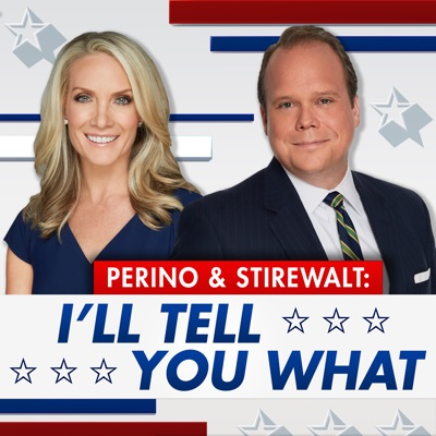 Perino & Stirewalt: I'll Tell You What:FOX News Radio