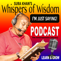 Whispers of Wisdom Podcast – SURA KHAN-MEDIA GROUP COMPANY  21st Century Arts & Entertainment podcast