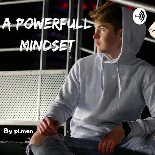 A POWERFULL MINDSET