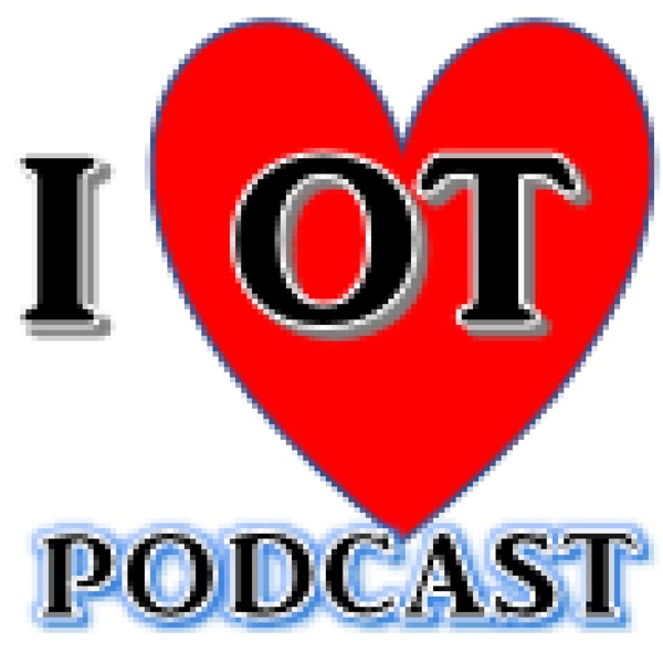 I Love OT Podcast